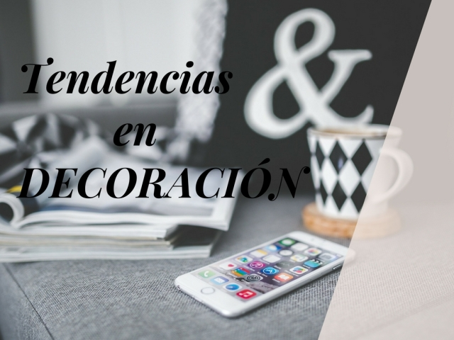 Tendencias en decoración